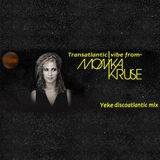 Transatlanic vibe from Monika Kruse@Yeke discoatlantic mix