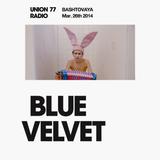 Blue Velvet @ Union 77 Radio 26.03.2014