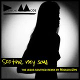 Depeche Mode - Soothe my soul (The Jesus southed remix by MisschuUps)