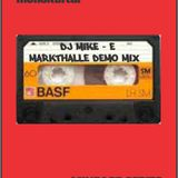 DJ Mike-E - Markthalle Demo Tape 1999