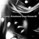 Shanty - Emotional Deep House #5 ( a Gem for my Fans...Dislikers i Kiss your Asses)