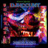 DJHCCUNT @ Remedy - Honorable Terror!