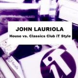 John Lauriola - House vs. Classics Club iT Style