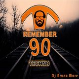 Remember 90 Techno - Dj Bruno More