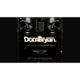 Dom Bryan Birthday Celebration @ ETQT - Friday 27 April