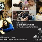Columna #Inclusión | 9Ago Melina Martínez Yo También!