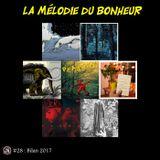 La Mélodie du Bonheur #28 - Bilan 2017