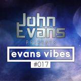 John Evans presents Evans Vibes #017