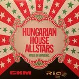 HUNGARIAN HOUSE ALLSTARS...CKM 002...RIO 004…2009...MIXED BY : HAMVAI P.G.