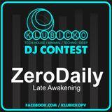 Dj ZeroDaily - Late Awakening *** (Klubicko DJ CONTEST)