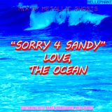 Sorry 4 Sandy. Love, The Ocean.  MIX by Metallic Ghosts