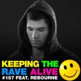 Keeping The Rave Alive Episode 157 featuring Rebourne