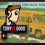 Tony Be Good - Emission 04
