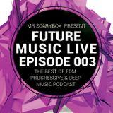 Future Music Live Podcast Episode 003
