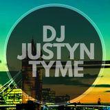 DJ JUSTYN TYME - 7 Aug 2017