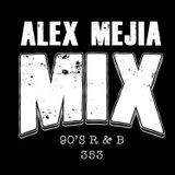 MEJIA MIX - 353 - 90'S R & B