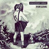 Kindzerskiy Sergiy - For Love ( Techno mix )