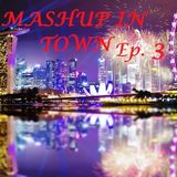Mashup in town (Ep. 3) - Mixed by Fabio V.