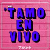 Mix 'Tamo En Vivo