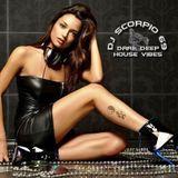 DARK DEEP HOUSE VIBES by DJ SCORPIO 69