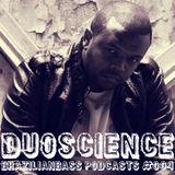 Brazilianbass Podcasts #004 @ DJ Duoscience - June 2013