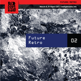FUTURE / RETRO @ Red Light Radio 03-06-2019