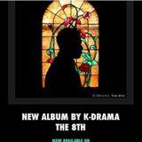 "K-Drama Talks About ""The 8th"" Album & More @Kdrama513"