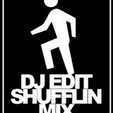DJ EDIT- SHUFFLE MIX
