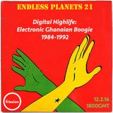 Endless Planets #21: Digital Highlife - Electronic Ghanaian Boogie 1984-1992