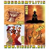 Reggaemylitis Radio Show, Vibes FM, 10 May 2017