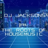 DJ Jackson59 - Roots Of Housemusic