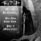 Mix New Gothic Rock (Part 8) By Dj-Eurydice (Mars 2016)