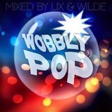 Wobbly Pop- Mixed By Lix & Pete Wilde