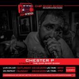 Ep 03 The Chip Shop Show on Rapstation365 ft. Chester P