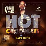 "Hot Chocolate Part 03/17 BY DJ SIM  ( Check DJ SIM Charts On ""Spotify"" )"