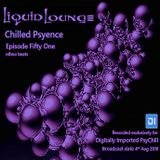 Liquid Lounge - Chilled Psyence (Episode Fifty One) Digitally Imported Psychill August 2018