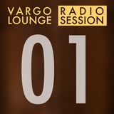 Vargo Lounge - Radio Session 01