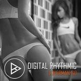 Digital Rhythmic - Loverman_60 (KissFM 2.0 Radio Show)