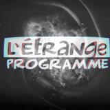 L'Étrange programme 03 - The Agonist - 26 sept 2019