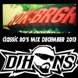 ROK BRGR CLASSIC 80'S MIX DECEMBER 2014 BY DJ HANS