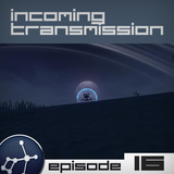 Episode 16 Incoming Transmission Podcast