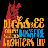 Dj Chiskee Outta Bashfire Presents : Lighters Up!