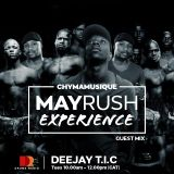 MAY RUSH EXPERIENCE RADIOSHOW#1(Guest DJ-Chymamusique)