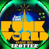 Trotter presents Funk The World 34