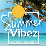 SummerVibez  by Dj Mwachy #jus4fun