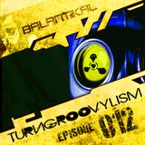 Balantikal - TurnGroovylism Episode 12 (May 18 2014)