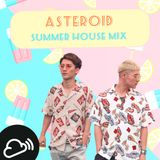 Summer House 2018 mixed by ASTEROID