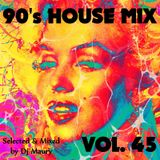 DJ MAURY 90S HOUSE MIX 45