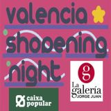 VLCShopeningNightSummer2018@La Galeria JorgeJuan by Miguel Giner
