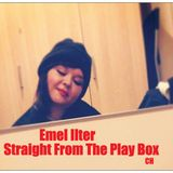 Emel Ilter - Straight From The Play Box